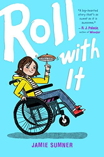 "bright blue cover with white text ""Roll With It""; a girl in a wheelchair pops a wheelie while spinning a pie on her finger."